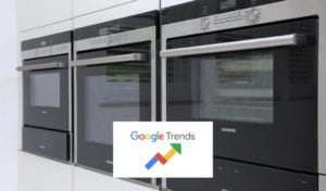 Latest Google Search Trends For Home Appliance Retailers | Lead Wolf